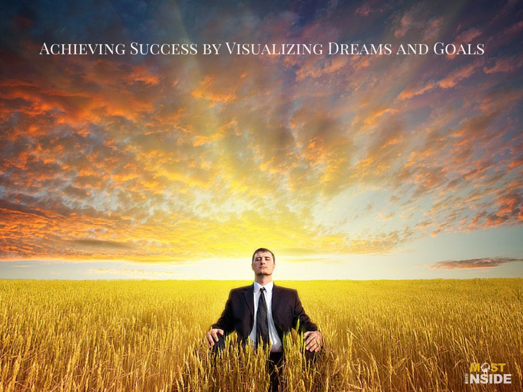 Achieving Success by Visualizing Goals