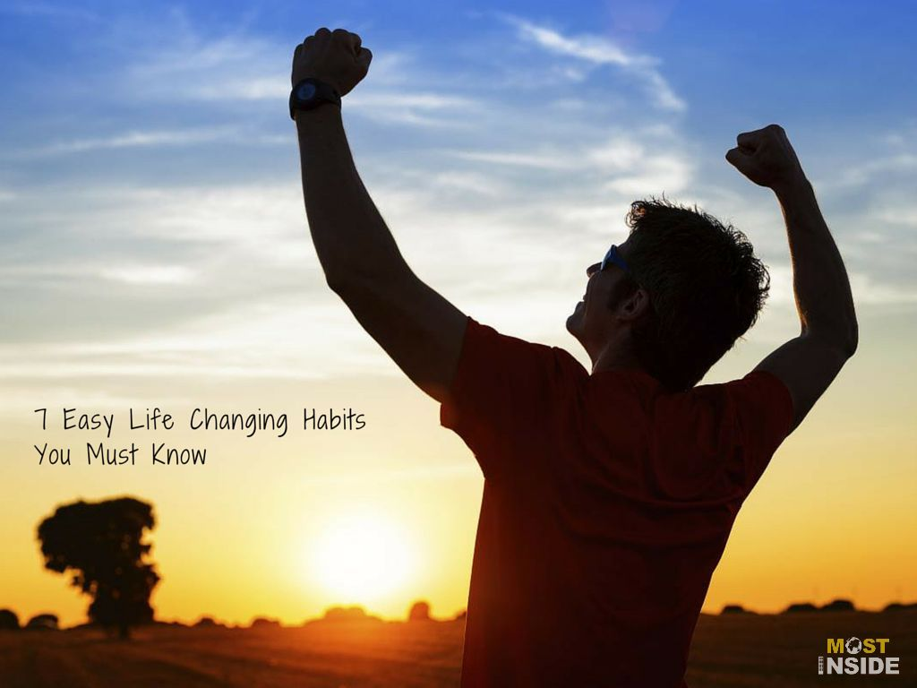 Easy Life Changing Habits You Must Know