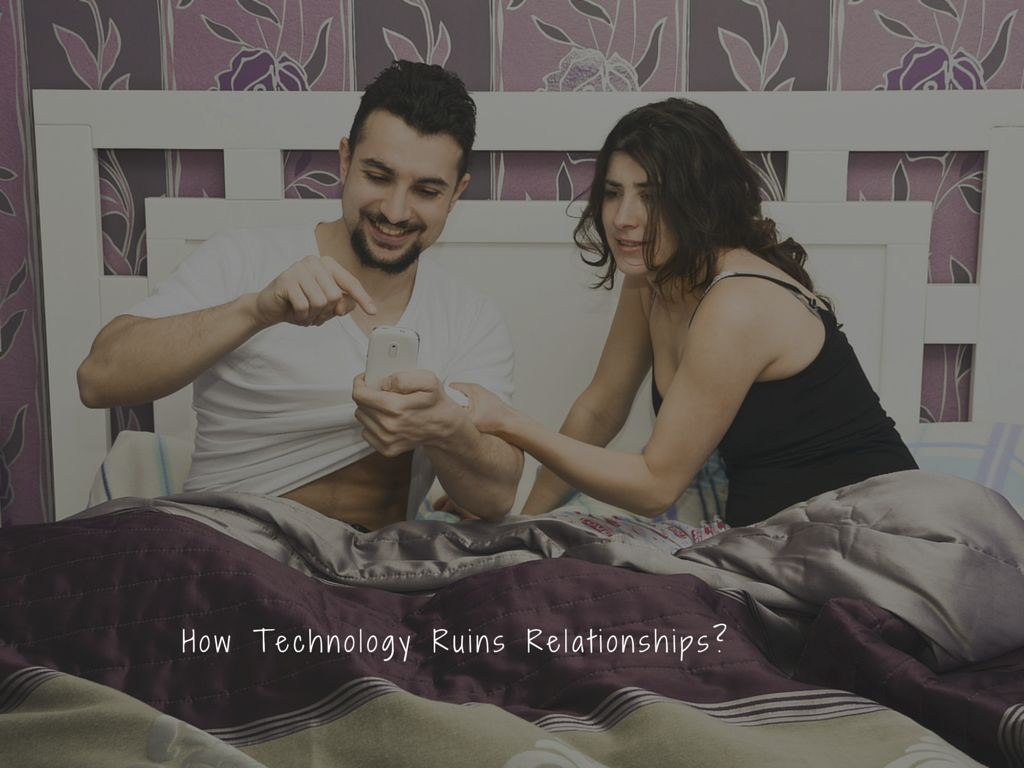Technology Ruins Relationships