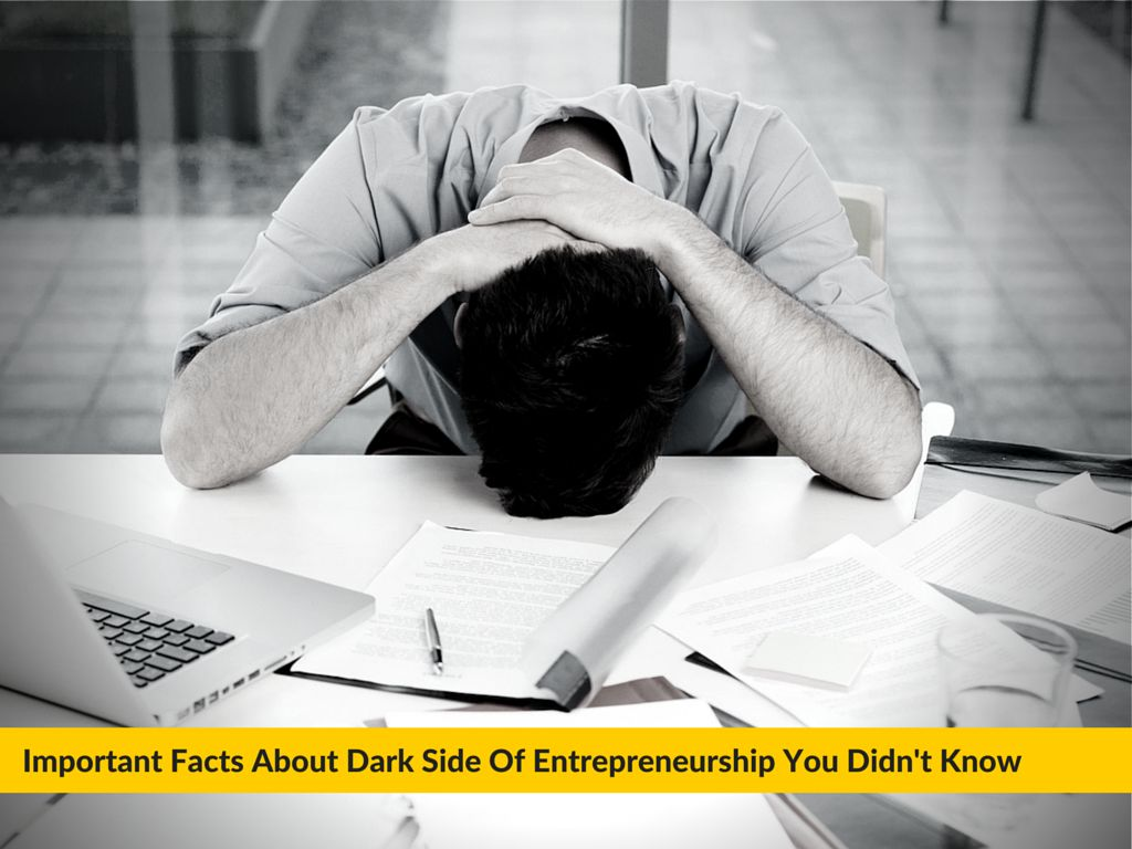 Important Facts About Dark Side Of Entrepreneurship You Didn't Know