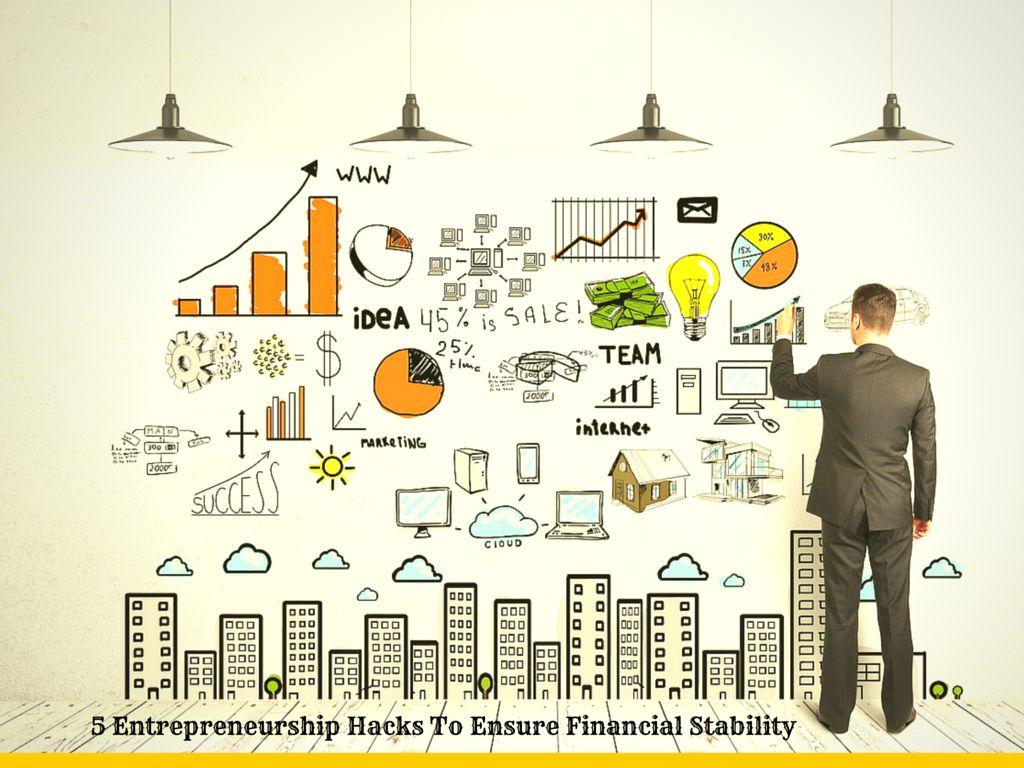 5 Entrepreneurship Hacks To Ensure Financial Stability