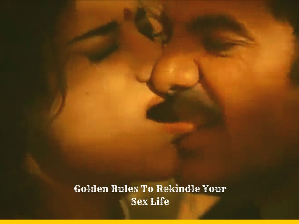 Golden rules to rekindle your sex life