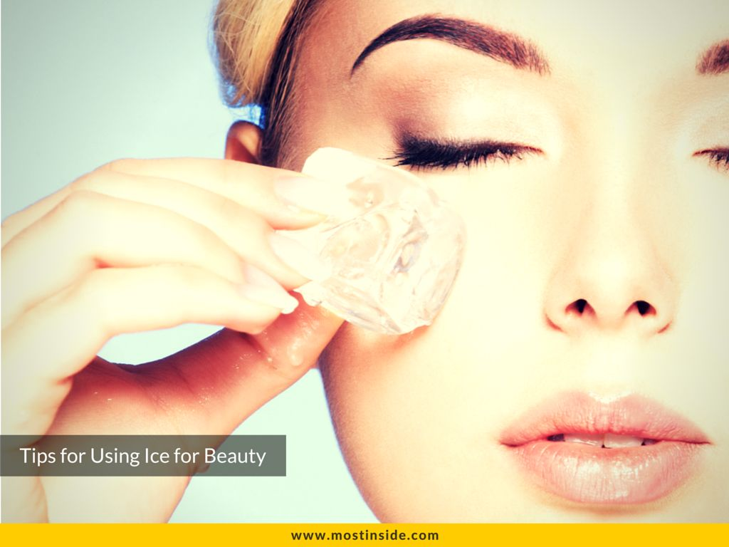 10 Tips for Using Ice for Beauty
