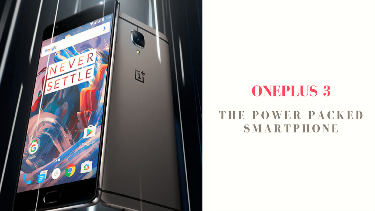OnePlus 3 Powerful Smartphone