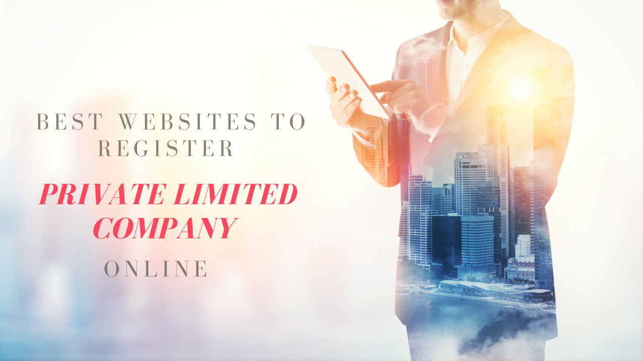 Best Websites To Register Private Limited Company Online