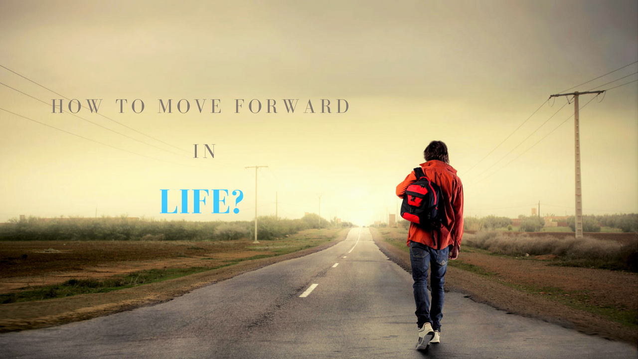 Move Forward in Life