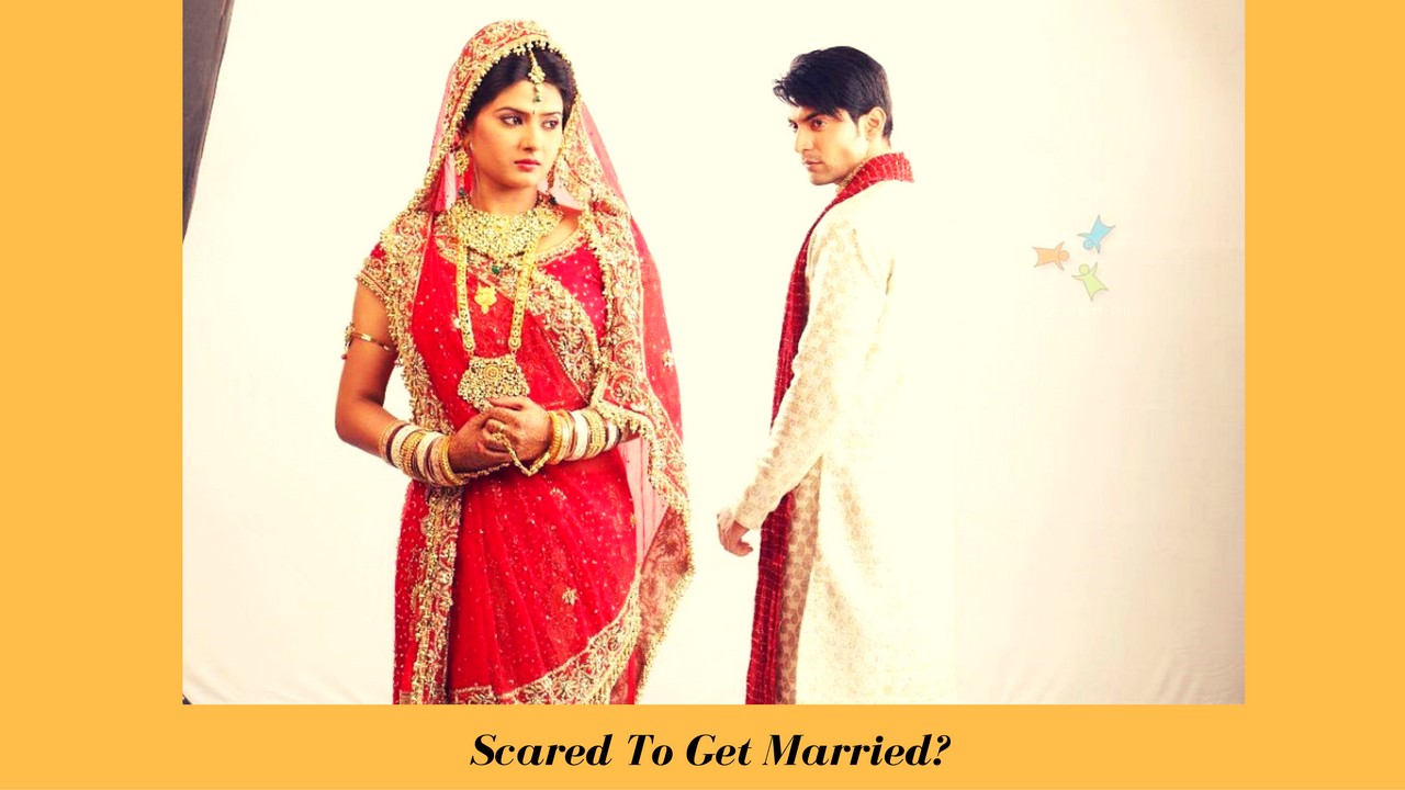 Scared To Marriage