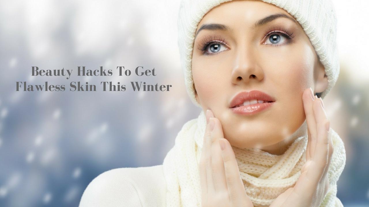 Beauty Hacks Winter