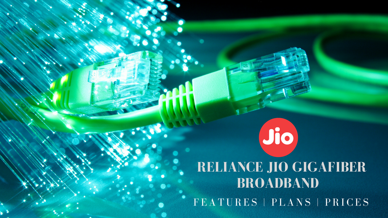 Jio GigaFiber Broadband Plans Prices Features