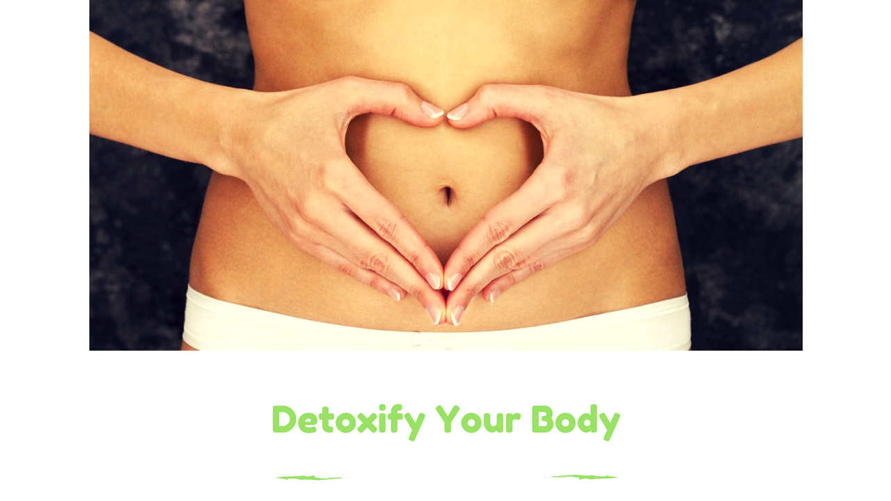 Detoxify Your Body In These 5 Amazing Ways