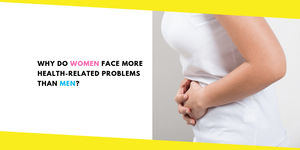 Why Do Women Face More Health-related Problems Than Men?